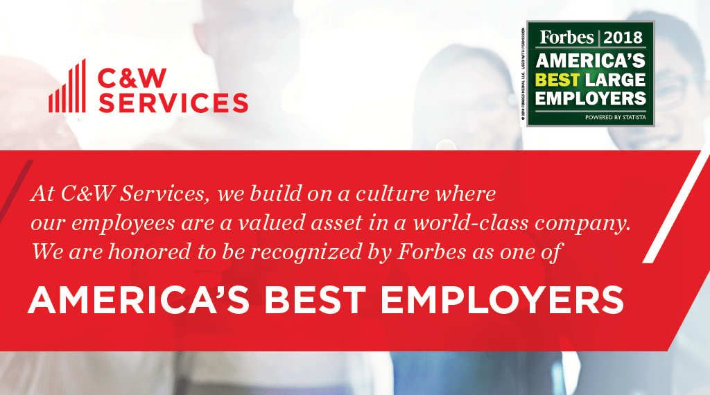Come grow your career in facilities at C&W Services, one of Forbes Magazines best large employers for 2018.